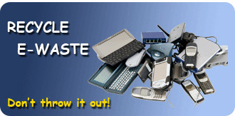 Recycle e-waste; don't throw it away.